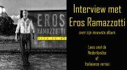In gesprek met Eros Ramazzotti
