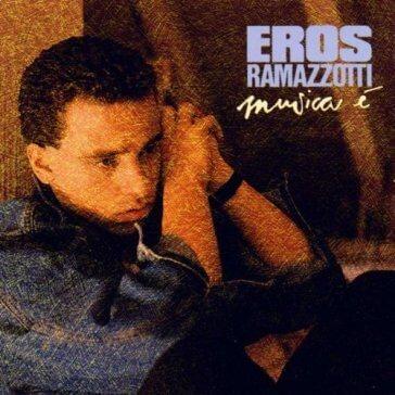 Songtekst Musica è - Eros Ramazzotti