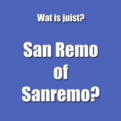 Wat is de juiste schrijfwijze: Sanremo of San Remo?