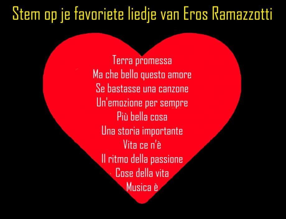 Stem op je favoriete liedje van Eros Ramazzotti